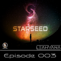 Starseed- Episode 003