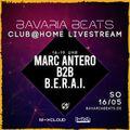 B.E.R.A.I & MARC ANTERO for CLUB AT HOME by Bavaria Beats (16.02.2021)
