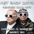Marky Boi - Pet Shop Boys - Remixed Club Hits
