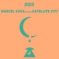 Marcel Soux Presents Satellite City 005