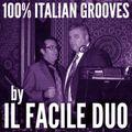 100% ITALIAN GROOVES by IL FACILE DUO (aka Robert Passera & Vanni Parmigiani)