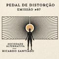 Emissão #87 (5ª Temporada) Pedal de Distorção