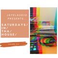JayeL Audio Presents...Saturdays In Tha House - Vol. VIII