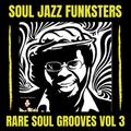 Soul Jazz Funksters - Rare Soul Grooves Vol 3
