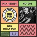 Big Fun Mix Series #003 - Ben Drayton