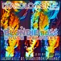 DJ DIABOLOMONTE SOUNDZ - BLONDIE BASS HOUSE MELODIES 2021