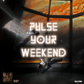 PULSE YOUR WEEKEND RADIOSHOW 037 by Skytters