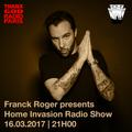 Franck Roger presents Home Invasion Radio Show on THANX GOD RADIO PARIS -Episode 1-March 16th 207