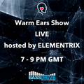 Warm Ears Show LIVE hosted by Elementrix @ Bassdrive.com (5.07.2020)