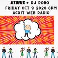 ATOMIX + Dj Robert Ouimet Oct 9 2020 Acxit Web Radio