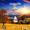 DreamLife @dreamlifetrance - A Magical Emotional Story Ep. 026