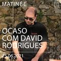 Ocaso com David Rodrigues -  Matinée 25.06.2021