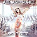 Adriano Nunez Angels Night (Live Podcast Il Primo Club)