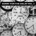 Sorry For The Delay Vol. 2 (Funk, Lovers Rock, Disco & More)