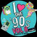 I Love The 90s Vol 8