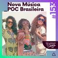 #153 Nova Música Poc Brasileira