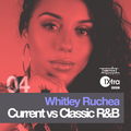 Whitley Ruchea /// BBC 1Xtra's Everything R&B 04 /// Current vs Classic R&B