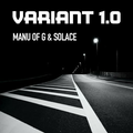 Variant 1.0 Manu of G & Solace
