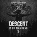 Descent Into Madness 3 (2021)