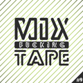 Mix Fucking Tape (Mixed by Johnny Wazagoo')