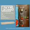JayeL Audio Presents...Saturdays In Tha House - Vol. XI