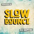 SlowBounce Brand New with Dj Septik   Dancehall, Moombahton, Reggae   Episode 35