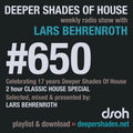 Deeper Shades Of House #650 - 2h Classic House Special