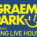 This Is Graeme Park: Long Live House Extra 26APR21