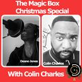 The Magic Box Christmas Special With Deano Jones & Guest Colin Charles 17-12-20