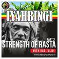 IYAHBINGI 5° Stagione, puntata 07 del 12/01/2020 STRENGTH OF RASTA 2
