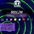 #31DaysOfMixes - BASSLINE | @DJRAXEH | 31 of 31 | 031