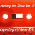 Legendary DJ Tanco NYC - Journey Into House Vol. 31