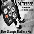 Floor Stompin Northern Mix 19th march 2015.