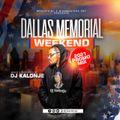 Dj Kalonje Dallas Memorial Mixx 2021
