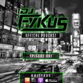 DJ FYKUS OFFICIAL PODCAST EPISODE 001