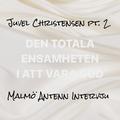 Juvel Christensen pt.2 - Malmö Antenn Intervju