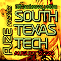 Fuze  presents :: SOUTH TEXAS TECH :: August 2020 (13th Anniversary Edition)