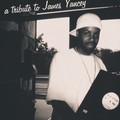 A Tribute To J Dilla