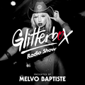 Glitterbox Radio Show 238: Presented By Melvo Baptiste