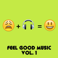 Feel Good Music Vol. 1
