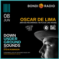 Down Underground Sounds with Steve Robinson - Oscar De Lima Guest Mix - Live on Bondi Radio - 002