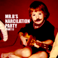 Mr.B's Narcilation Party (Part I)