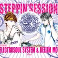 STEPPIN'SESSION: ELECTROSOUL SYSTEM & DEEIZM MC LIVE!