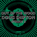 Doug Shipton - Episode 2