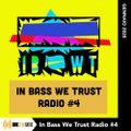 IN BASS WE TRUST RADIO #4