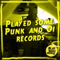 Played some Punk & Oi records   12.5.2020
