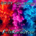 GRIFF von Karma - ReInKarmation 2021-02