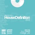 House Definition #004 - Guest DJs: Lu Galotti & Codge Jnr