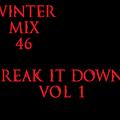 Winter Mix 46 - Break It Down Vol. 1
