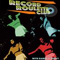RECORD ROULETTE CLUB #133